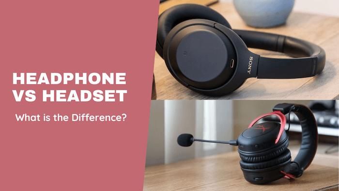 Headphone vs Headset